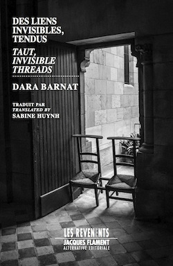 Taut, Invisible Threads / Des liens invisibles, tendus – Dara Barnat