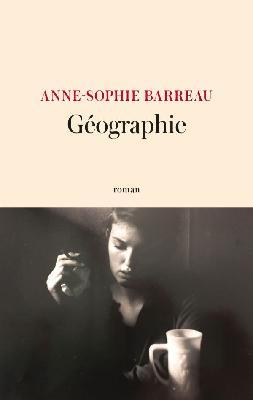 Géographie, par Anne-Sophie Barreau