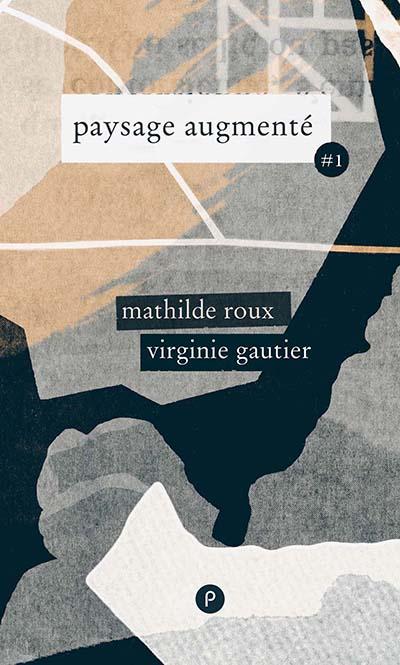 paysage augmenté, par Virginie Gautier et Mathilde Roux