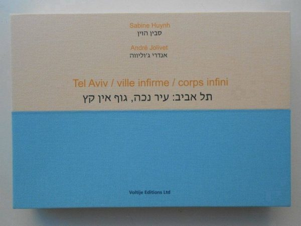 Tel Aviv / ville infirme / corps infini