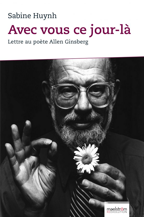 Avec vous ce jour-là : lettre au poète Allen Ginsberg