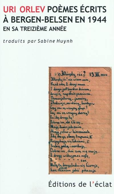 שירים מברגן־בלזן, 1944 – אורי אורלב   Poèmes écrits à Bergen-Belsen en 1944 en sa treizième année – Uri Orlev