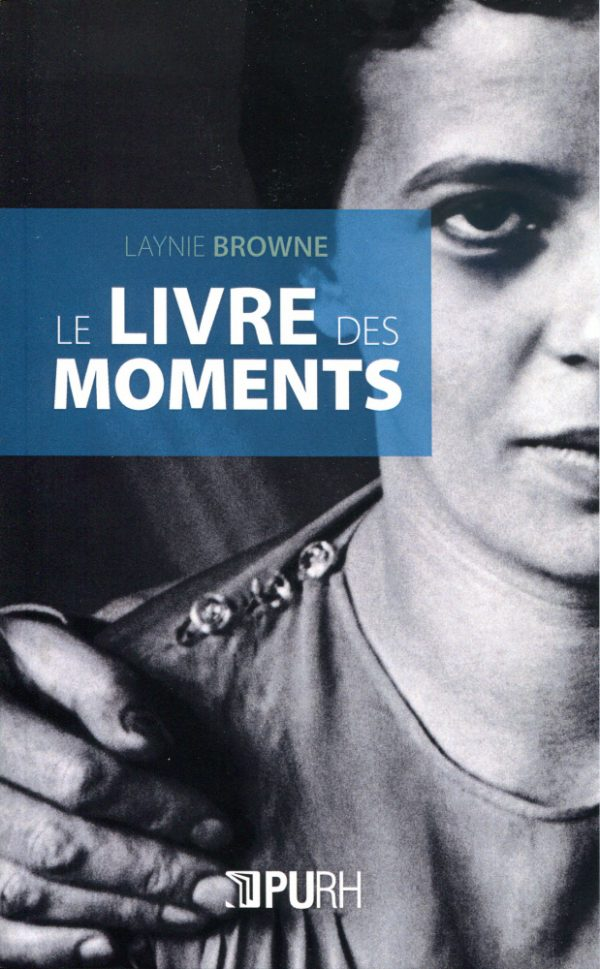 Le livre des moments / The Book of Moments – Laynie Browne