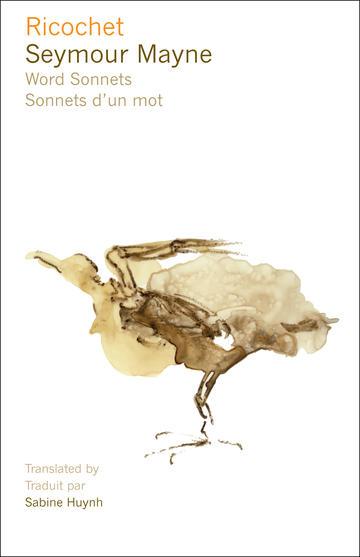 Ricochet Word Sonnets / Sonnets d'un mot – Seymour Mayne