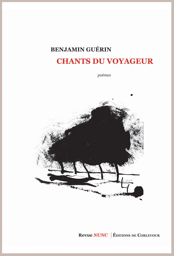 Chants du voyageur, par Benjamin Guérin