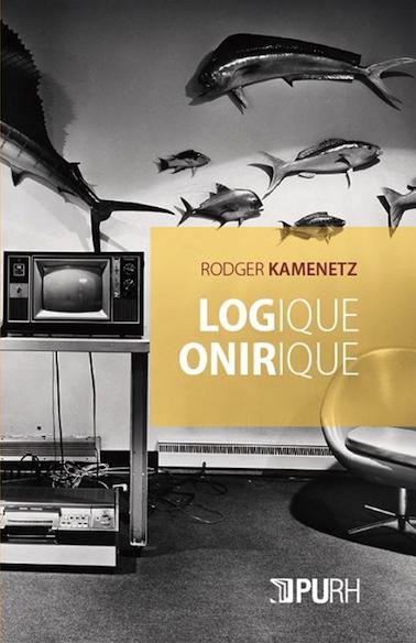 Logique onirique / Dream Logic – Rodger Kamenetz