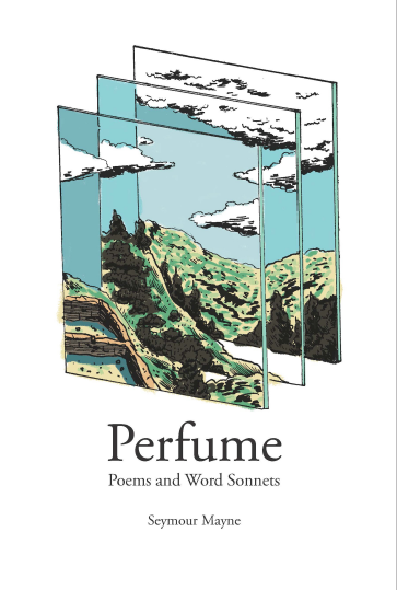 Perfume : Poems and Word Sonnets, par Seymour Mayne