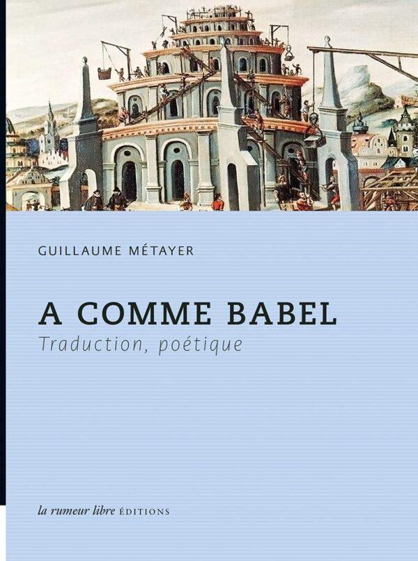 A comme Babel, par Guillaume Métayer